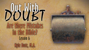 6. Are there Mistakes in the Bible? | Out With Doubt