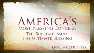 The Ultimate Blessing | America's Most Pressing Concern