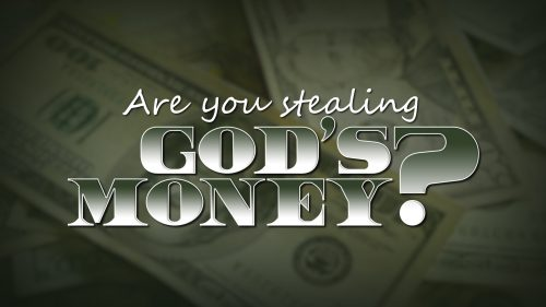 Are You Stealing God's Money?