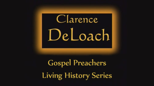Gospel-Preachers-Living-History-Series-Clarence-DeLoach-Program.jpg