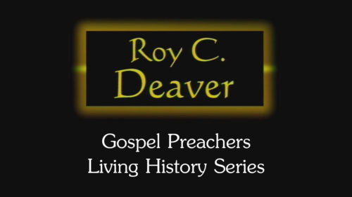 Gospel-Preachers-Living-History-Series-Roy-C-Deaver-Program.jpg