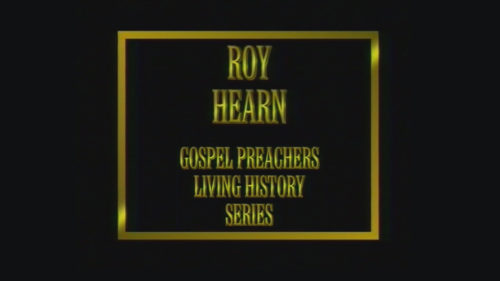 Gospel-Preachers-Living-History-Series-Roy-Hearn-Program.jpg
