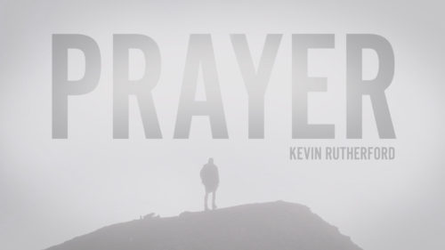 Prayer by Kevin Rutherford