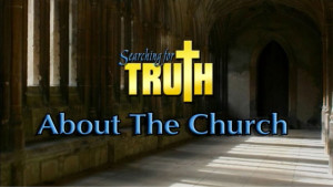 Searching for Truth: About the Church
