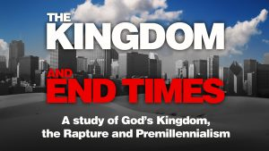 The Kingdom and End Times