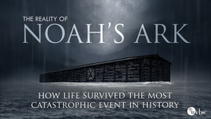 The Reality of Noah's Ark