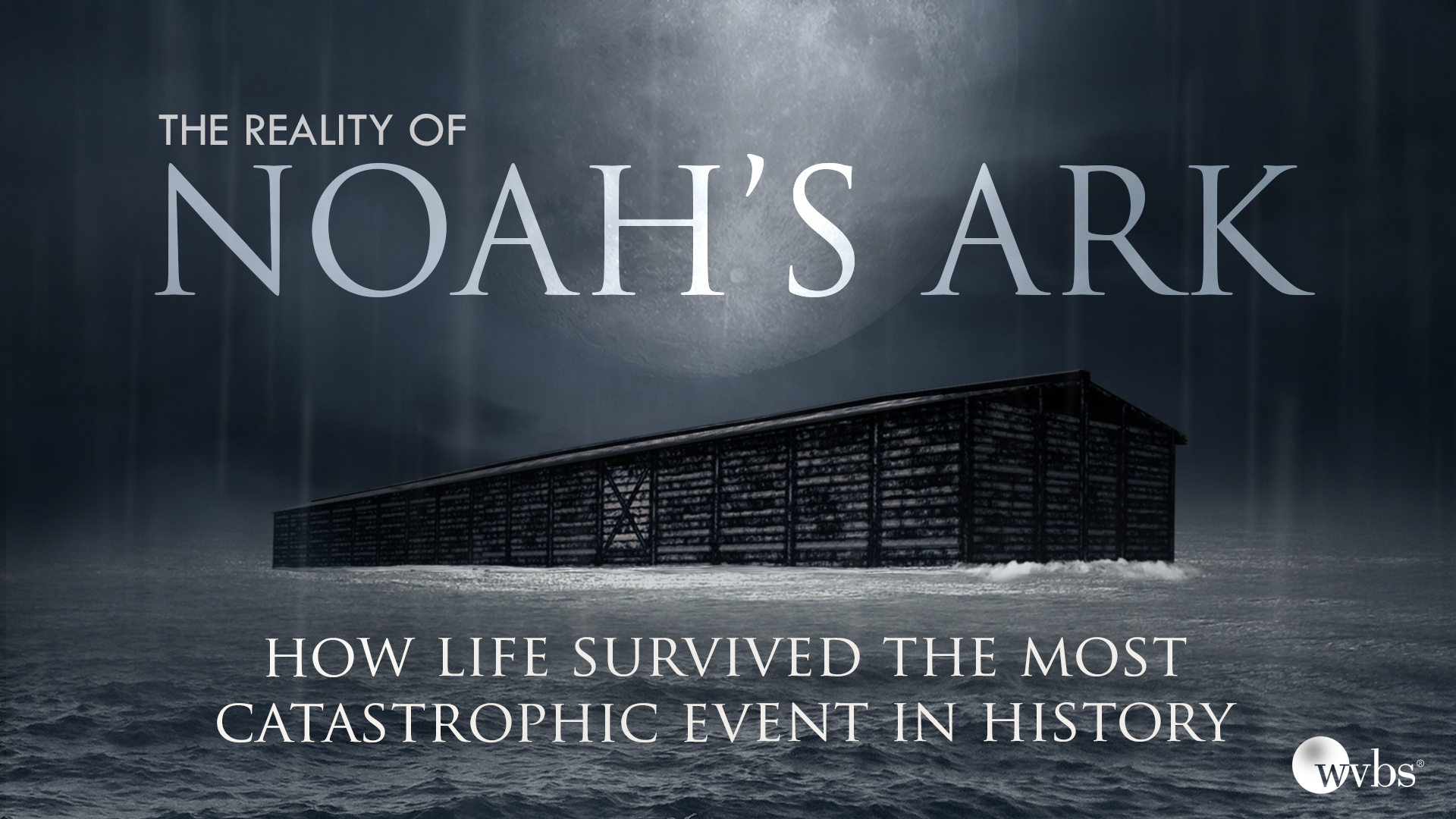 The Reality of Noah's Ark Program Thumbnail