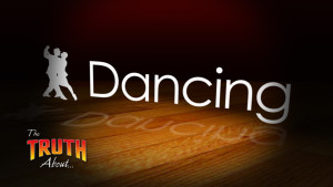The Truth About Dancing