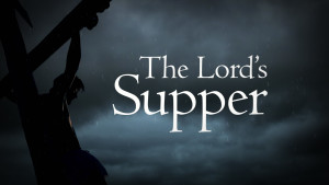 The Truth About The Lord's Supper