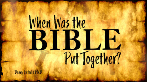 When Was the Bible Put Together?