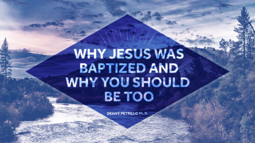 Why Jesus Was Baptized, and Why You Should Be Too