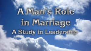 2. Man's Role in Marriage: A Study in Leadership