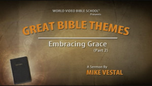 4. Embracing Grace (Part 2)