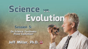 5. Do Science Textbooks Prove Evolution? | Science vs. Evolution