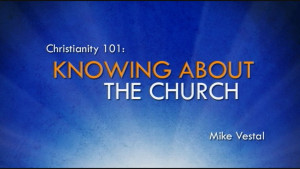 5. Knowing about the Church | Christianity 101