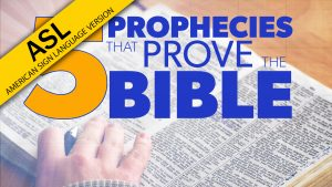 5 Prophecies that Prove the Bible (in ASL) | Proof for God
