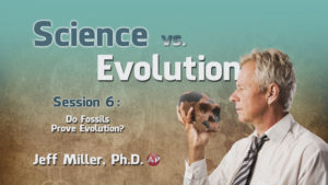 6. Do Fossils Prove Evolution? | Science vs. Evolution