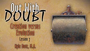 7. Creation Versus Evolution | Out With Doubt