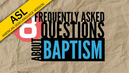 8 Frequently Asked Questions About Baptism in ASL