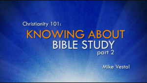 8. Knowing about Bible Study Part 2 | Christianity 101