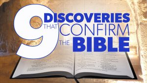 9 Discoveries that Confirm the Bible | Proof for God