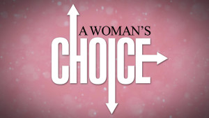 A Woman's Choice