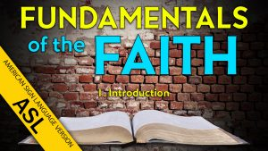 1. Introduction | ASL Fundamentals of the Faith