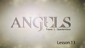 Angels Lesson 13: False Ideas