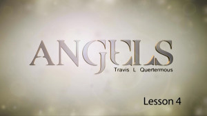 Angels Lesson 4: The Work of Angels