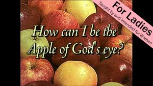 1. How Can I Be the Apple of God's Eye? | Apple of Thine Eye