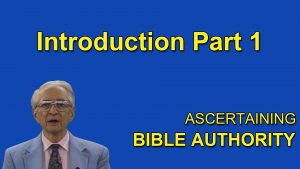 1. Introduction (Part 1) | Ascertaining Bible Authority