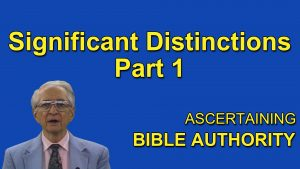 3. Significant Distinctions Part 1 | Ascertaining Bible Authority