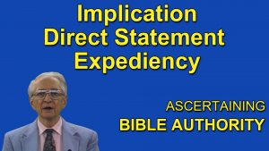 6. Implication – Direction Statement – Expediency | Ascertaining Bible Authority
