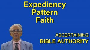 7. Expediency – Pattern – Faith | Ascertaining Bible Authority
