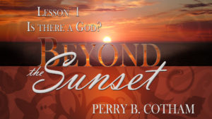 1. Is There a God? | Beyond the Sunset