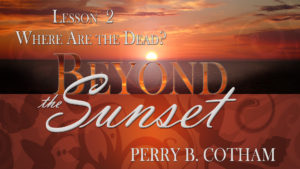 2. Where Are the Dead? | Beyond the Sunset