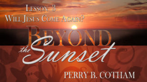 3. Will Jesus Come Again? | Beyond the Sunset