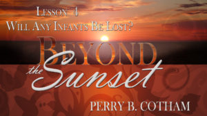 4. Will Any Infants Be Lost? | Beyond the Sunset