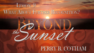 9. What About Further Recognition? | Beyond the Sunset