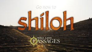 Go Now to Shiloh | Bible Land Passages