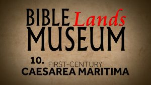 10. First-Century Caesarea Maritima | Bible Lands Museum