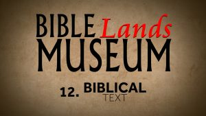 12. Biblical Text | Bible Lands Museum