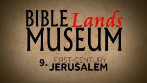 9. First-Century Jerusalem | Bible Lands Museum
