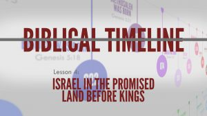 4. Israel in the Promised Land | Biblical Timeline