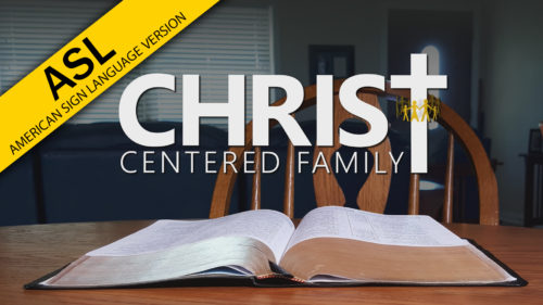 Christ-Centered Family in ASL