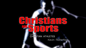 1. Christian Athletes | Christians and Sports