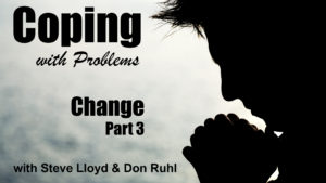 Coping with Problems: 19. Change (Part 3) / Forgiveness (Part 1)
