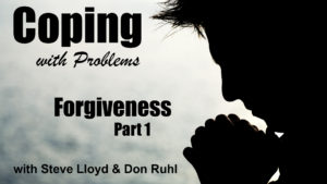 Coping with Problems: 20. Forgiveness (Part 1 continued)