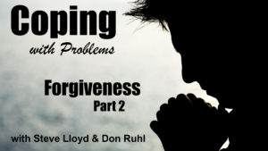 Coping with Problems: 21. Forgiveness (Part 2)