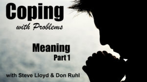 Coping with Problems: 29. Meaning (Part 1)
